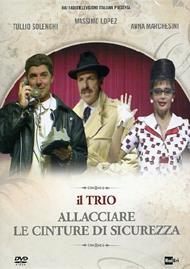 Il trio. Allacciare le cinture di sicurezza (DVD)