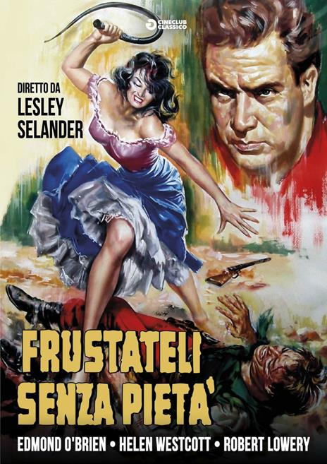 Frustateli senza pietà di Lesley Selander - DVD