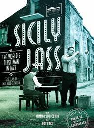 Sicily Jass. The Worlds First Man in Jazz (Colonna sonora)