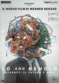 Lo and Behold. Internet: il futuro è oggi (DVD)