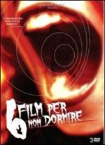 6 film per non dormire (3 DVD)