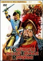 I cavalieri della Tavola Rotonda (DVD)