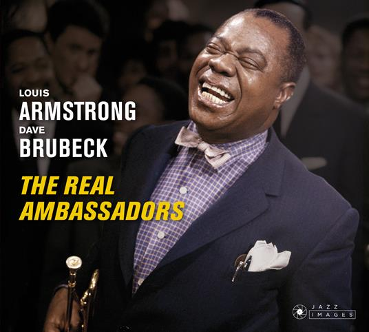 The Real Ambassadors ( + Bonus Tracks) - CD Audio di Louis Armstrong,Dave Brubeck