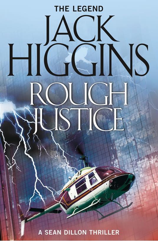 Rough Justice (Sean Dillon Series, Book 15)