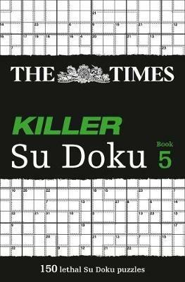 The Times Killer Su Doku 5: 150 Challenging Puzzles from the Times - The Times Mind Games - cover
