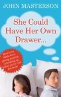She Could Have Her Own Drawer - John Masterson - cover