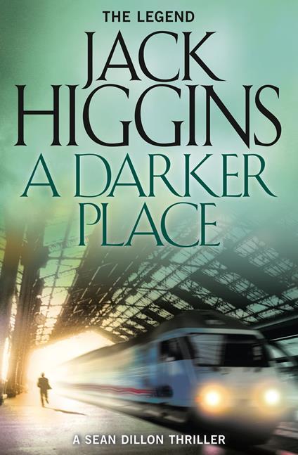 Darker Place (Sean Dillon Series, Book 16)