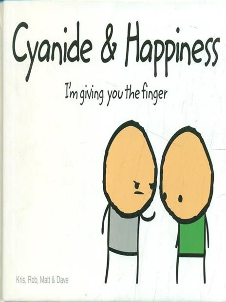 Cyanide and Happiness: I'M Giving You the Finger - Rob D.,Dave,Matt - 4