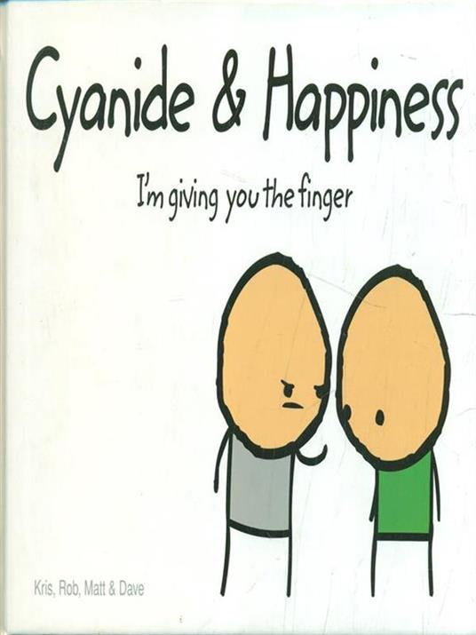 Cyanide and Happiness: I'M Giving You the Finger - Rob D.,Dave,Matt - 2