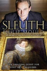 Sleuth: The Amazing Quest for Lost Art Treasures - Philip Mould - cover