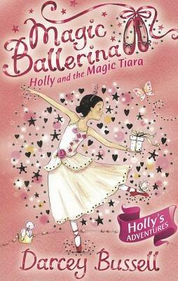 Holly and the Magic Tiara - Darcey Bussell - cover
