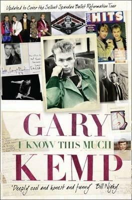 I Know This Much: From Soho to Spandau - Gary Kemp - cover