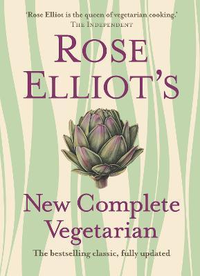 Rose Elliot's New Complete Vegetarian - Rose Elliot - cover