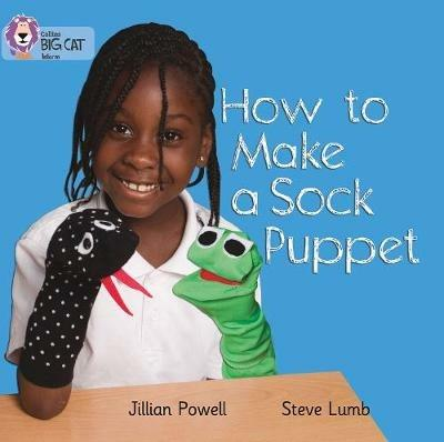 How to Make a Sock Puppet: Band 02a/Red a - Jillian Powell,Steve Lumb - cover