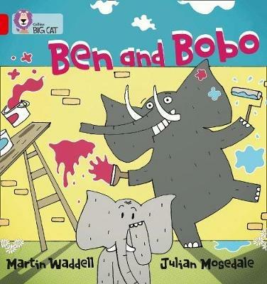 Ben and Bobo: Band 02b/Red B - Martin Waddell,Julian Mosedale - cover