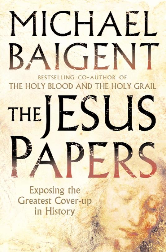 Jesus Papers: Exposing the Greatest Cover-up in History