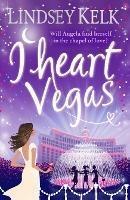 I Heart Vegas - Lindsey Kelk - cover