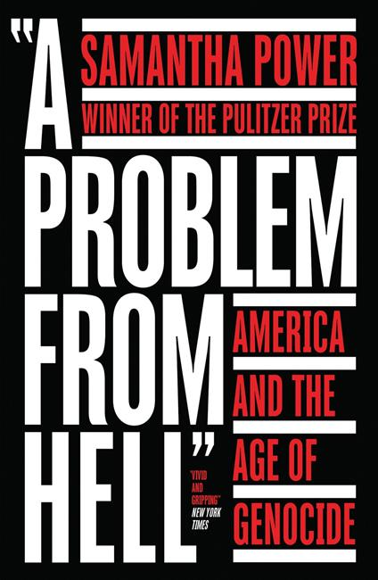Problem from Hell: America and the Age of Genocide