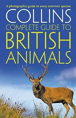 Collins Complete British Animals: A Photographic Guide to Every Common Species - Paul Sterry - cover