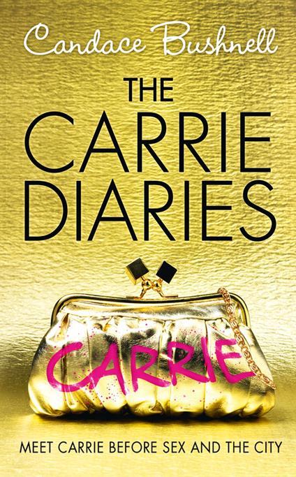 Carrie Diaries (The Carrie Diaries, Book 1)