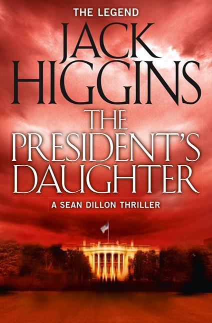 President's Daughter (Sean Dillon Series, Book 6)