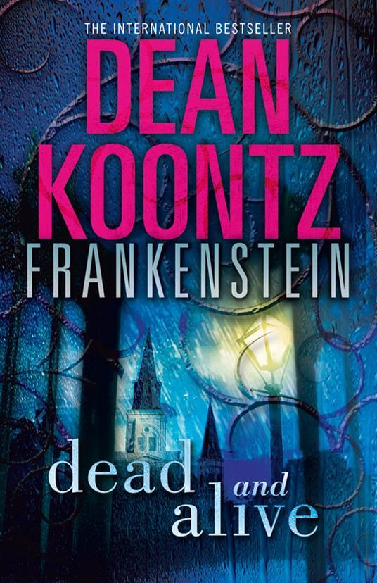 Dead and Alive (Dean Koontz's Frankenstein, Book 3)