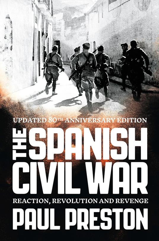 Spanish Civil War: Reaction, Revolution and Revenge (Text Only)