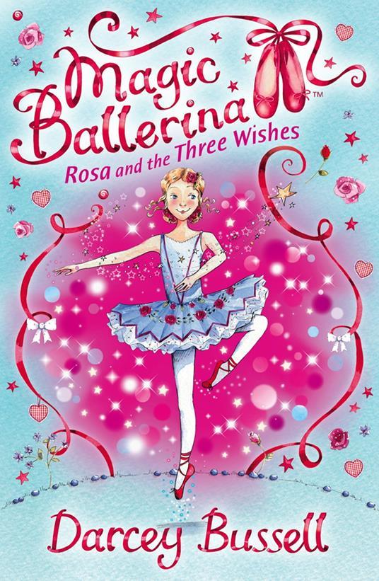Rosa and the Three Wishes (Magic Ballerina, Book 12)