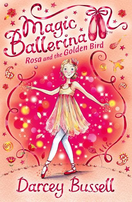 Rosa and the Golden Bird (Magic Ballerina, Book 8)