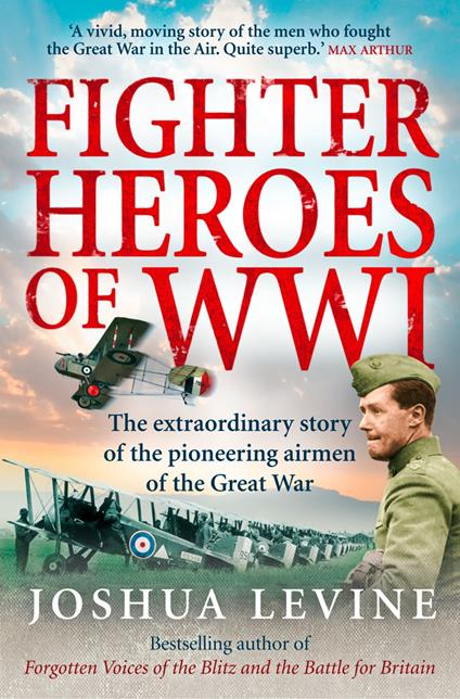 Fighter Heroes of WWI: The untold story of the brave and daring pioneer airmen of the Great War (Text Only)