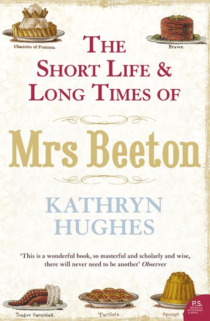 Short Life and Long Times of Mrs Beeton (Text Only)
