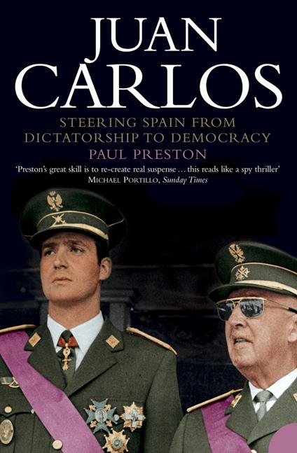Juan Carlos: Steering Spain from Dictatorship to Democracy (Text Only)
