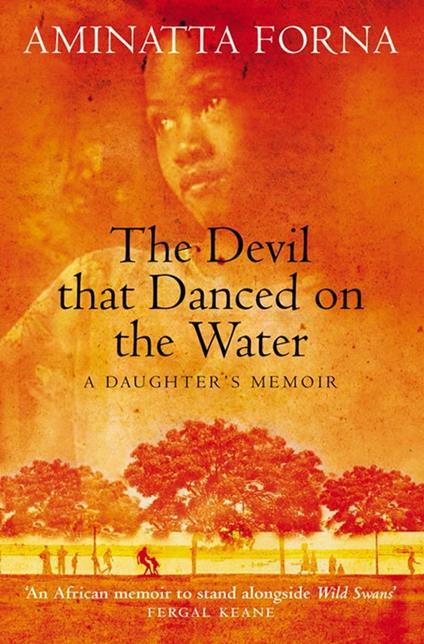 Devil That Danced on the Water: A Daughter's Memoir
