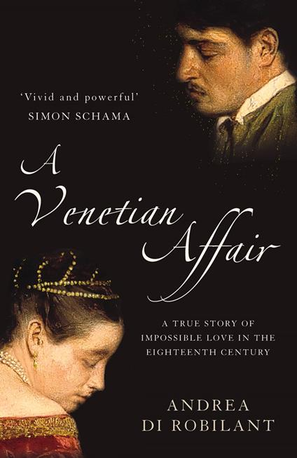 Venetian Affair: A true story of impossible love in the eighteenth century (Text Only)