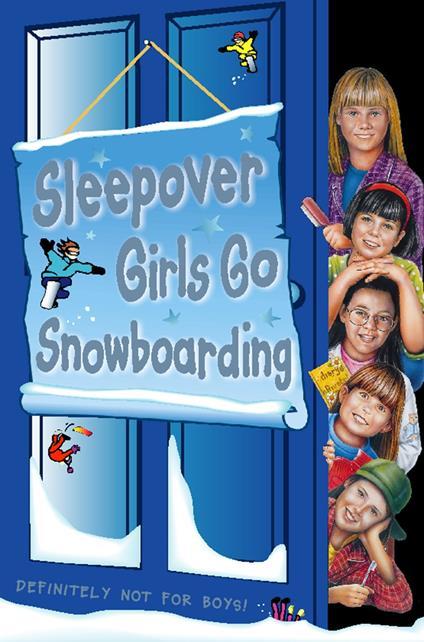 Sleepover Girls Go Snowboarding (The Sleepover Club, Book 23)