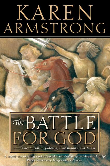 Battle for God: Fundamentalism in Judaism, Christianity and Islam (Text Only)