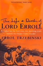 Life and Death of Lord Erroll: The Truth Behind the Happy Valley Murder (Text Only Edition)