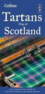 Tartans Map of Scotland: An Authoritative Guide to Scottish Tartans and Their Origins