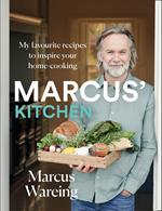 Marcus' Kitchen: My favourite recipes to inspire your home-cooking
