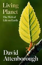 Living Planet: The Web of Life on Earth