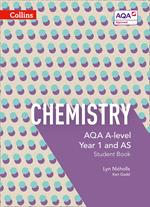 AQA A Level Chemistry Year 1 and AS Student Book (Collins AQA A Level Science)