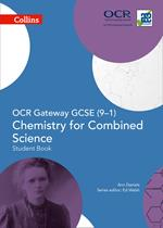 OCR Gateway GCSE Chemistry for Combined Science 9-1 Student Book (GCSE Science 9-1)