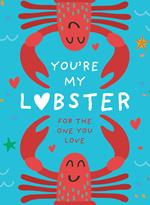 You're My Lobster: A gift for the one you love