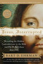 Jesus, Interrupted: Revealing the Hidden Contradictions in the Bible (An d Why We Don't Know About Them)