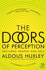 Doors of Perception and Heaven and Hell
