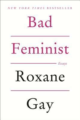 Bad Feminist - Roxane Gay - cover