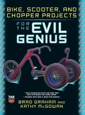 Bike Scooter & Chopper Projects for the Evil Genius - Graham - cover