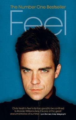Feel: Robbie Williams - Chris Heath - cover