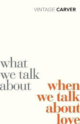 What We Talk About When We Talk About Love - Raymond Carver - cover