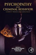 Psychopathy and Criminal Behavior: Current Trends and Challenges